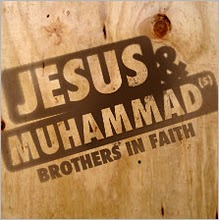 Jesus and Muhammad brothers in faith